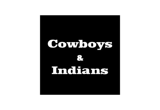 カウボーイズ&インディアンズ
